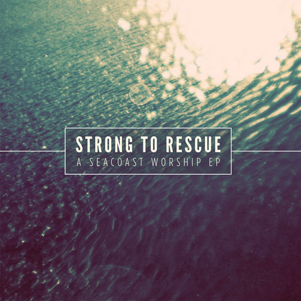 Strong to Rescue Album